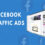 How to create Facebook Traffic Ads in 2021